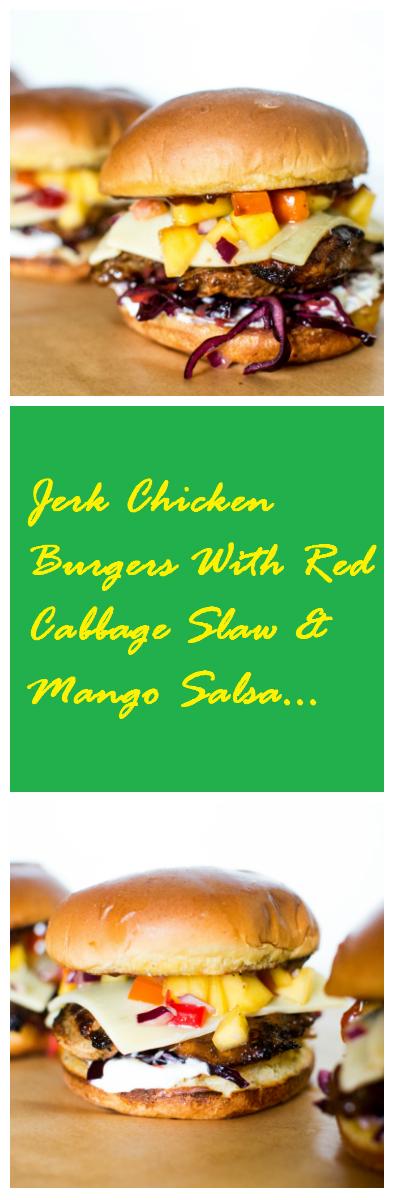 Jerk Chicken Burgers With Red Cabbage Slaw & Mango Salsa