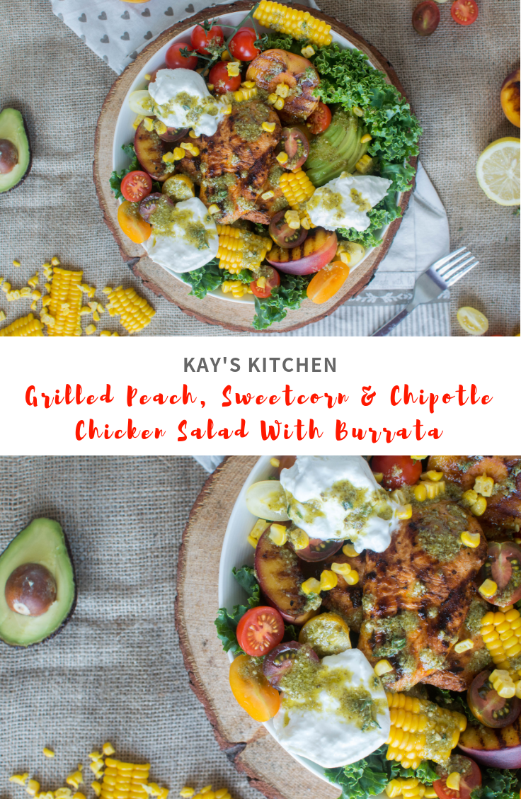 Grilled Peach, Sweetcorn & Chipotle Chicken Salad With Burrata - Kay's Kitchen (1)