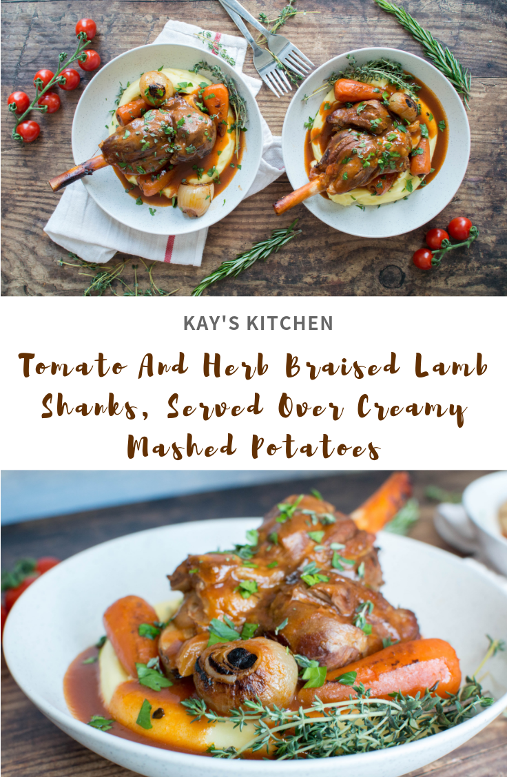 Tomato And Herb Braised Lamb Shanks, Served Over Creamy Mashed Potatoes - Kay's Kitchen